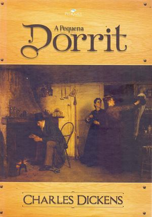 A Pequena Dorrit - Charles Dickens